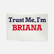Trust Me, I'm Briana Magnets