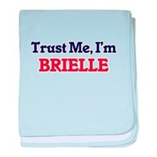 Trust Me, I'm Brielle baby blanket