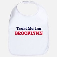 Trust Me, I'm Brooklynn Bib