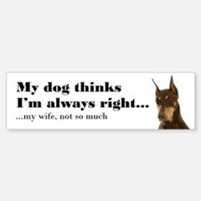 Doberman v Wife Bumper Bumper Bumper Sticker