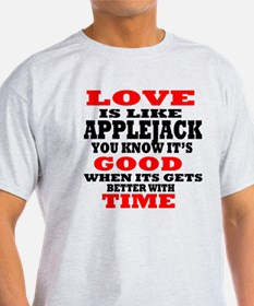 Love Is Like Applejack T-Shirt