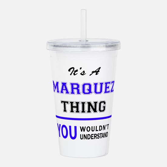 It's MARQUEZ thing, yo Acrylic Double-wall Tumbler