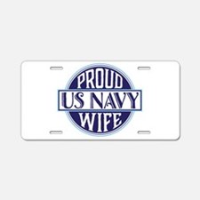 Proud US Navy Wife Aluminum License Plate
