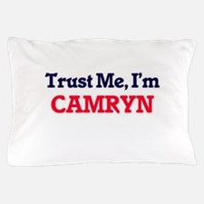 Trust Me, I'm Camryn Pillow Case
