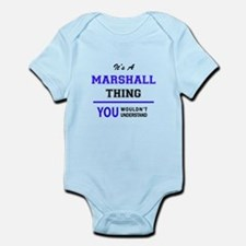 It's MARSHALL thing, you wouldn't unders Body Suit