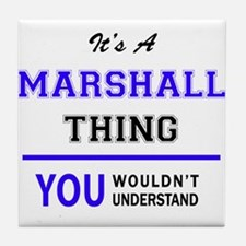 It's MARSHALL thing, you wouldn't und Tile Coaster