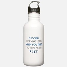 I'm Sorry For What I Said Water Bottle