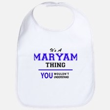 It's MARYAM thing, you wouldn't understand Bib
