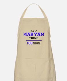 It's MARYAM thing, you wouldn't understand Apron