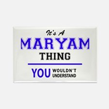 It's MARYAM thing, you wouldn't understand Magnets