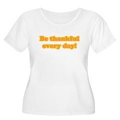 Be Thankful T-Shirt