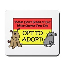 Don't Breed or Buy - Opt to A Mousepad