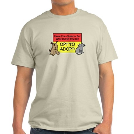 Don't Breed or Buy - Opt to A Light T-Shirt