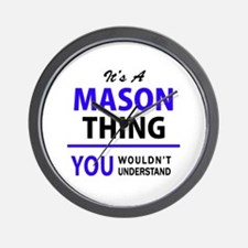 It's MASON thing, you wouldn't understa Wall Clock