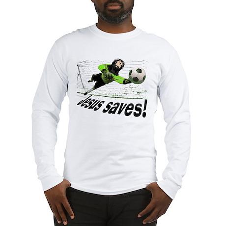 Jesus Saves soccer shirt   Long Sleeve T-Shirt