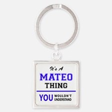 It's MATEO thing, you wouldn't understan Keychains