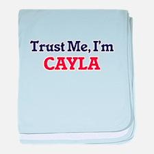Trust Me, I'm Cayla baby blanket