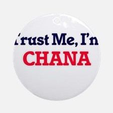Trust Me, I'm Chana Round Ornament