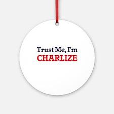Trust Me, I'm Charlize Round Ornament
