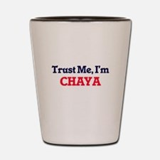 Trust Me, I'm Chaya Shot Glass