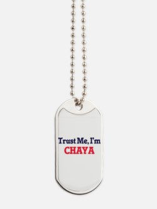 Trust Me, I'm Chaya Dog Tags