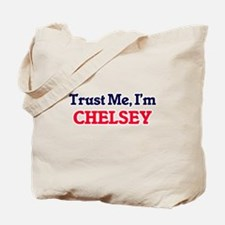 Trust Me, I'm Chelsey Tote Bag