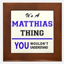 It's MATTHIAS thing, you wouldn't unde Framed Tile