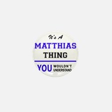 It's MATTHIAS thing, you wouldn't unde Mini Button