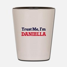 Trust Me, I'm Daniella Shot Glass