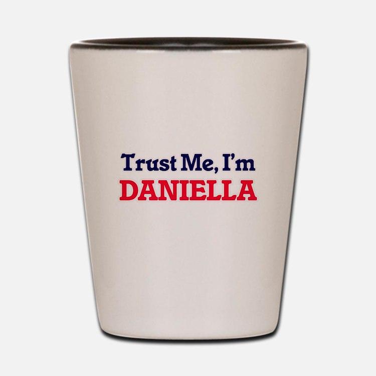 Trust Me, I'm Daniella Shot Glass