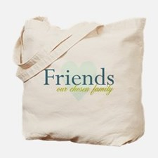 Friends, our chosen family Tote Bag