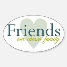Friends, our chosen family Oval Decal