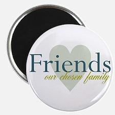 Friends, our chosen family Magnet