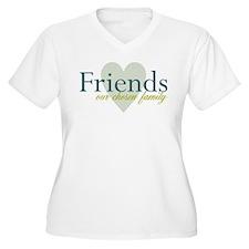 Friends, our chosen family T-Shirt