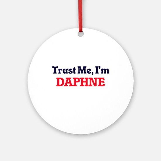 Trust Me, I'm Daphne Round Ornament