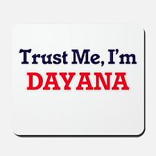 Trust Me, I'm Dayana Mousepad