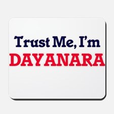 Trust Me, I'm Dayanara Mousepad