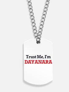 Trust Me, I'm Dayanara Dog Tags