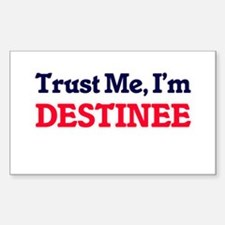 Trust Me, I'm Destinee Decal