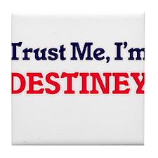 Trust Me, I'm Destiney Tile Coaster