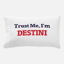 Trust Me, I'm Destini Pillow Case