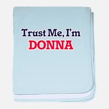 Trust Me, I'm Donna baby blanket