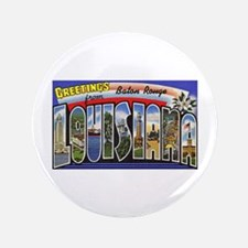 """Baton Rouge Louisiana Greetin 3.5"""" Button"""