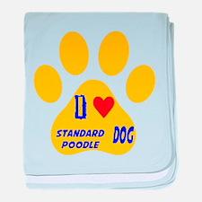 I Love Standard Poodle Dog baby blanket