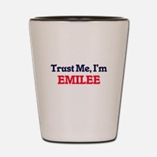 Trust Me, I'm Emilee Shot Glass