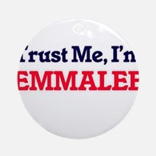 Trust Me, I'm Emmalee Round Ornament