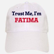 Trust Me, I'm Fatima Baseball Baseball Cap