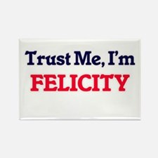 Trust Me, I'm Felicity Magnets
