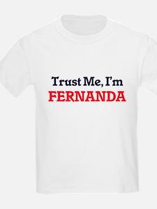Trust Me, I'm Fernanda T-Shirt