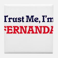 Trust Me, I'm Fernanda Tile Coaster